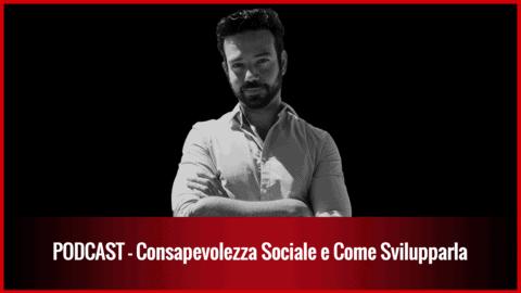 010 – Consapevolezza Sociale e Come Svilupparla
